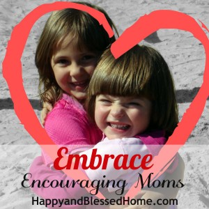 Embrace-Encouraging-Moms-HappyandBlessedHome.com