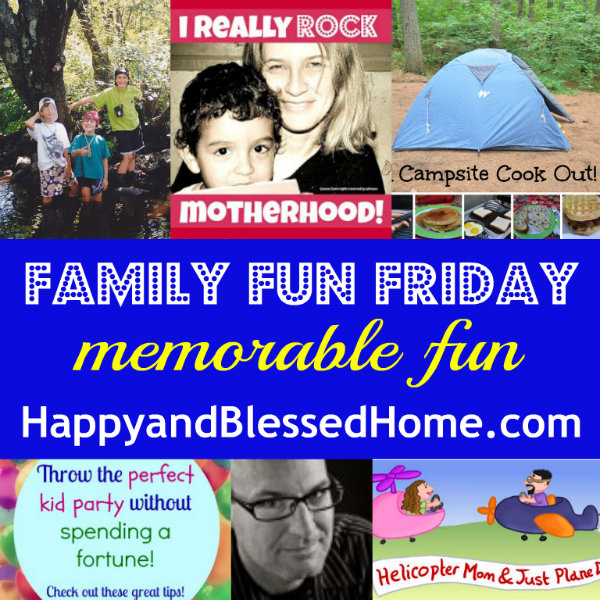 600-family-fun-friday-memorable-fun-august-20-2013