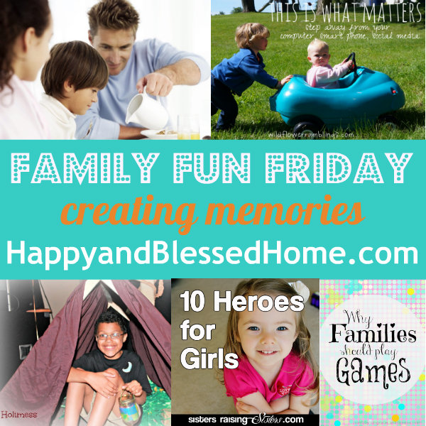 family-fun-friday-creating-memories-August-29-2013