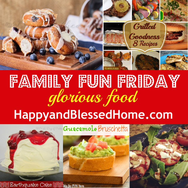 family-fun-friday-food-glorious-food-9-4-13