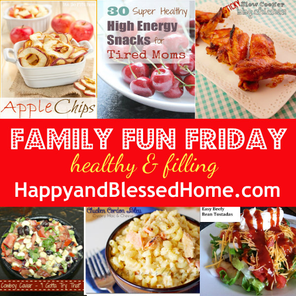 family-fun-friday-healthy-and-filling-Sept-11-2013
