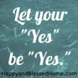 Encouraging Words for Moms YES at HappyandBlessedHome.com