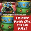 A Mickey Mouse Cake You Can Make at HappyandBlessedHome.com