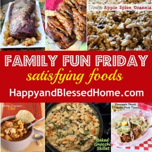Family-Fun-Friday-Satisfying-Foods-HappyandBlessedHome.com