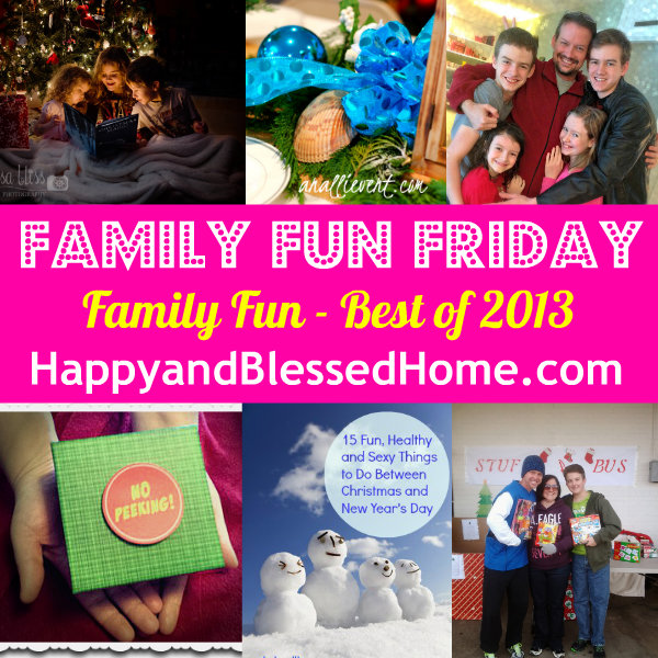 Family-Fun-Friday-Best-of-2013-HappyandBlessedHome.com