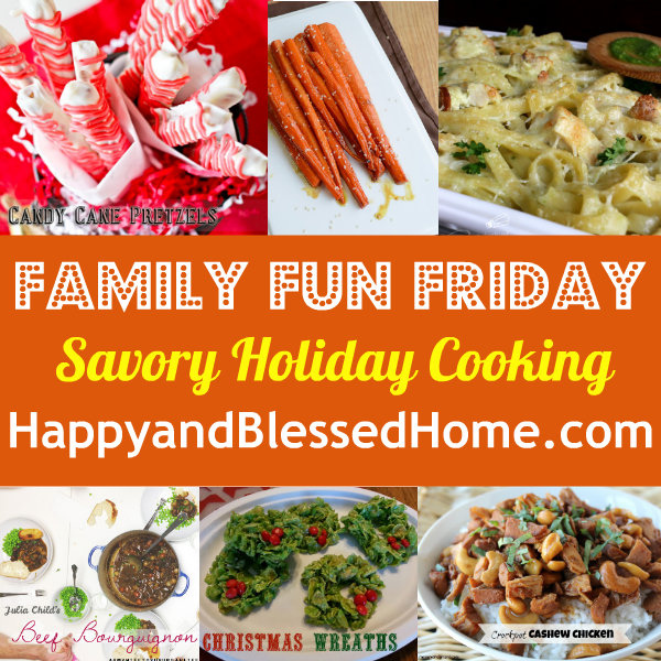 Family-Fun-Friday-Savory-Holiday-Cooking-HappyandBlessedHome.com