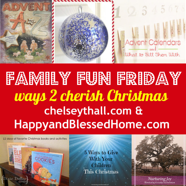 Family-Fun-Friday-Ways-to-cherish-Christmas-HappyandBlessedHome.com