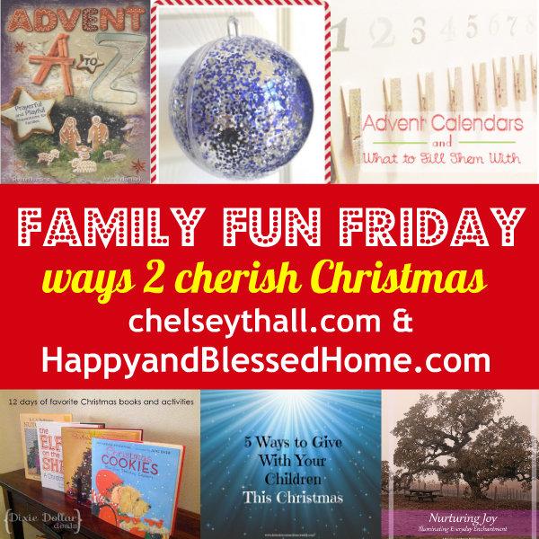 Family-Fun-Friday-Ways-to-cherish-Christmas-HappyandBlessedHome.com