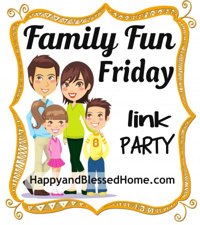 Family-Fun-Friday-for-HappyandBlessedHome.com