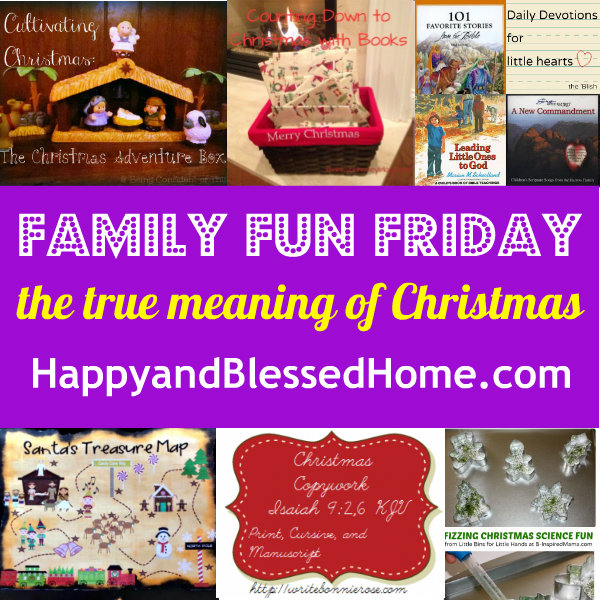 Family-Fun-Friday-the-true-maning-of-Christmas-HappyandBlessedHome.com