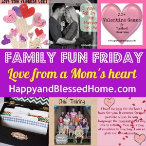 600-Family-Fun-Friday-Love-From-A-Moms-Heart-HappyandBlessedHome