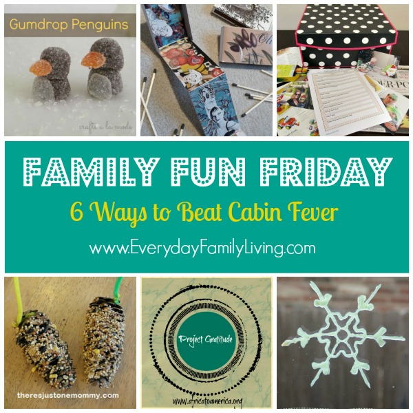 Beat Cabin Fever Family Fun Friday