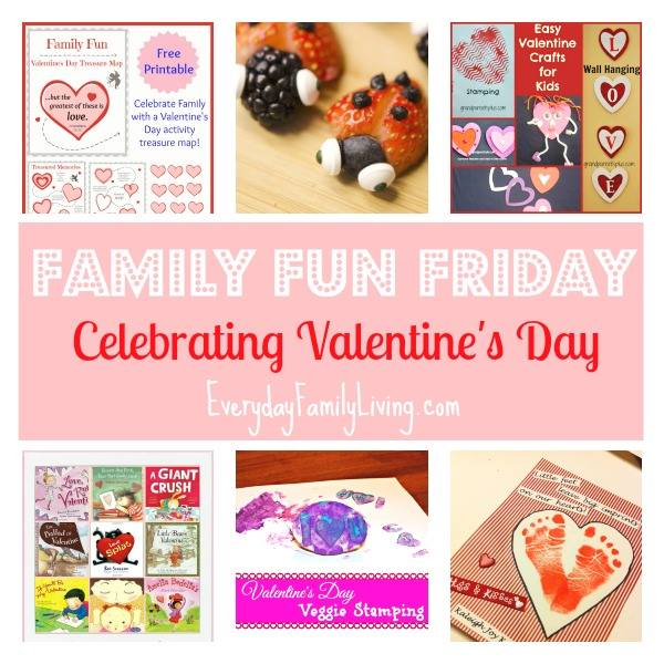 Celebrating Valentines Day Family Fun Friday