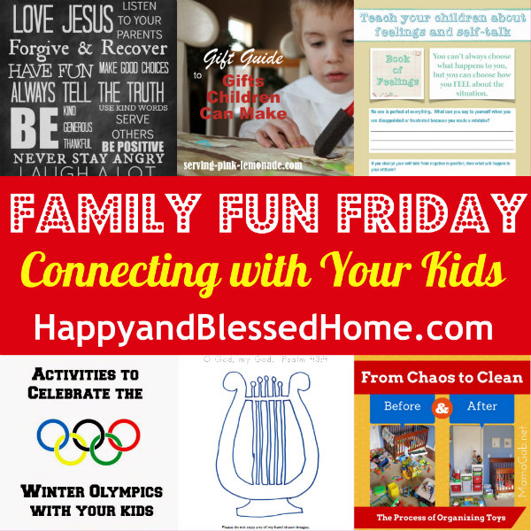 Family Fun Friday Connecting with Your Kids HappyandBlessedHome.com