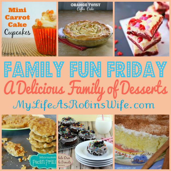 Family Fun Friday Delicious Desserts