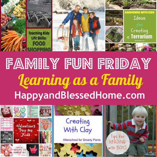 Family Fun Friday Learning as a Family HappyandBlessedHome.com