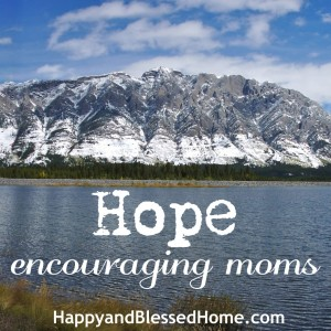 Hope-Encouraging-Moms-HappyandBlessedHome.com