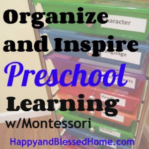 Organize-and-Inspire-Preschool-Learning-with-Montessori-HappyandBlessedHome.com