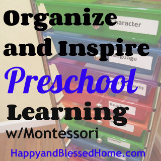 Organize and Inspire Preschool-Learning-with-Montessori HappyandBlessedHome.com