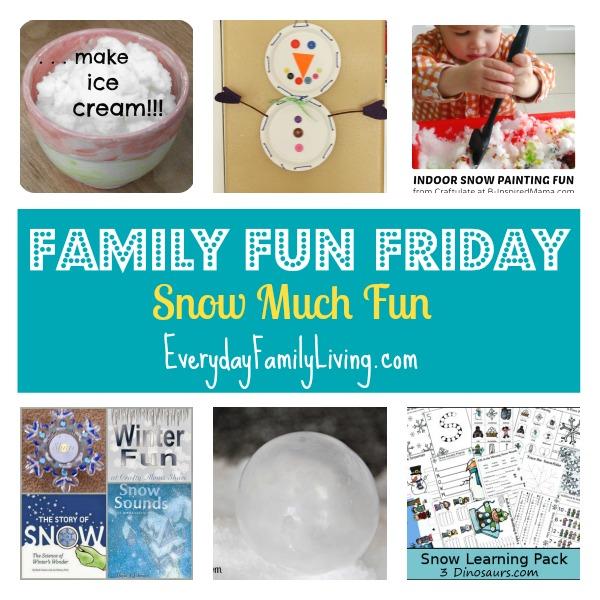 Snow Much Fun Family Fun Friday
