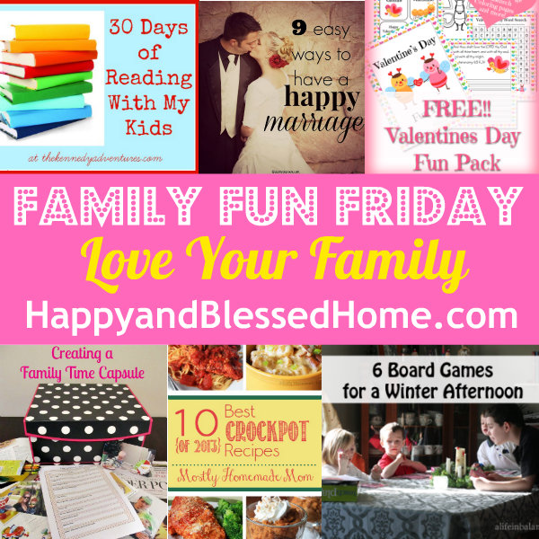 family-fun-friday-love-your-family-HappyandBlessedHome.com