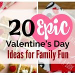20 Epic Valentine's Day Ideas for Family Fun