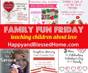 600 Family Fun Friday Teaching Children about Love HappyandBlessedHome.com