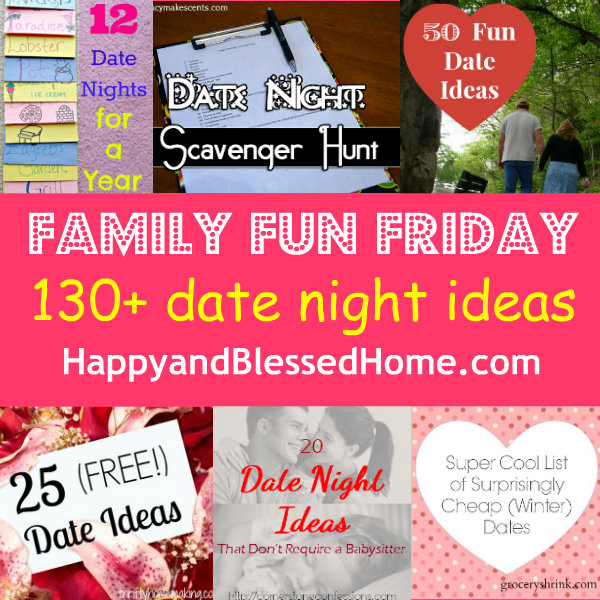 Family Fun Friday 130 Date Night Ideas from HappyandBlessedHome.com