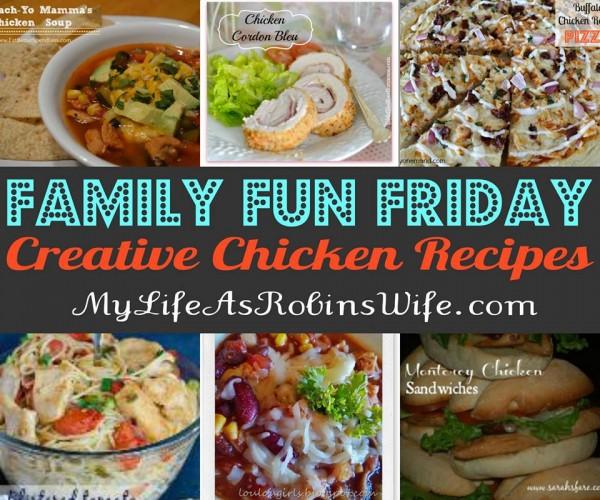 Family Fun Friday Creative Chicken Recipes