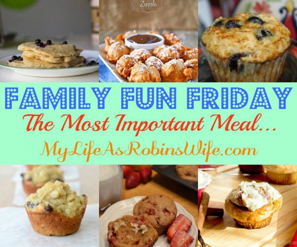 Family Fun Friday Fabulous Breakfast Ideas