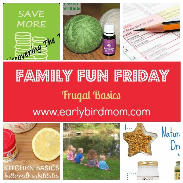 Family Fun Friday Frugal Basics EarlyBirdMom