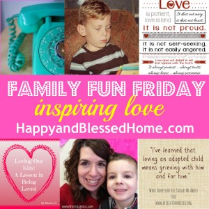 Family Fun Friday Inspiring Love HappyandBlessedHome.com