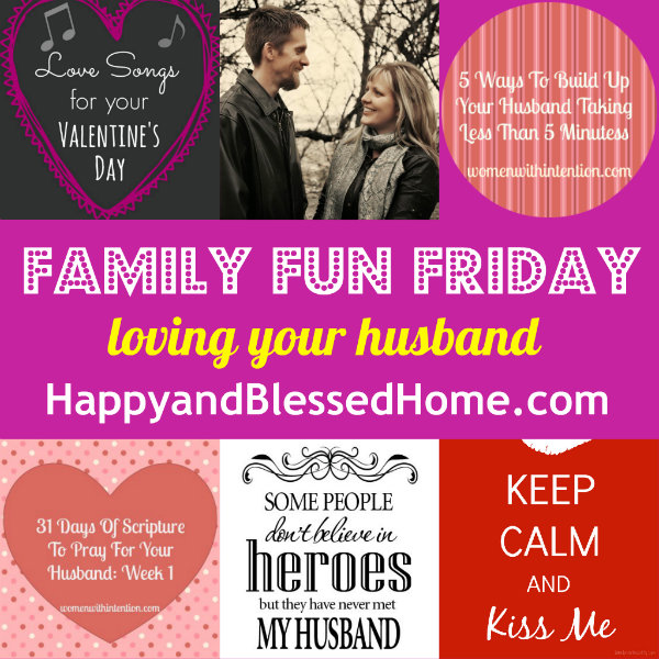 Family Fun Friday Loving Your Husband HappyandBlessedHome.com