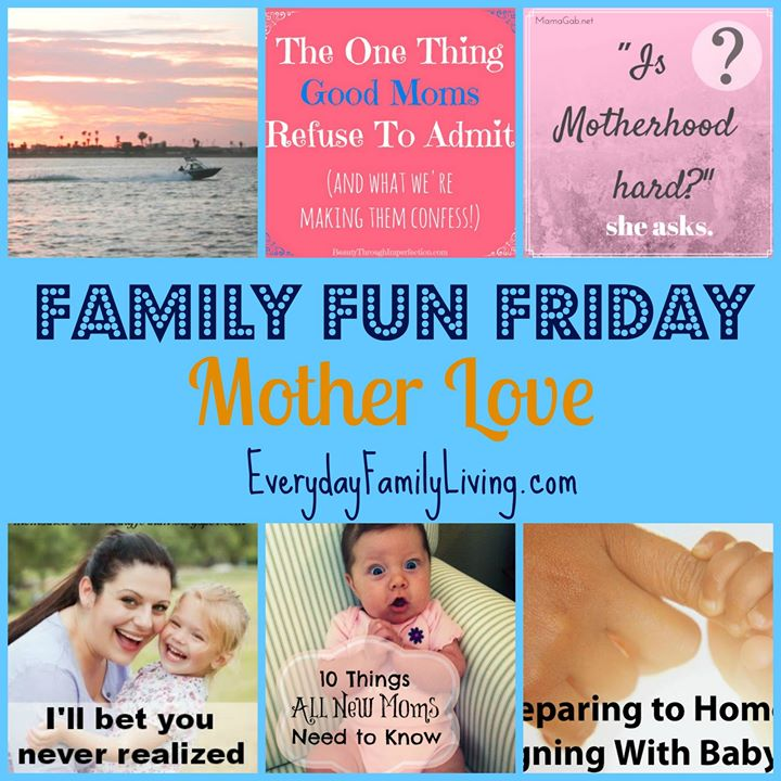 Family Fun Friday Mother Love