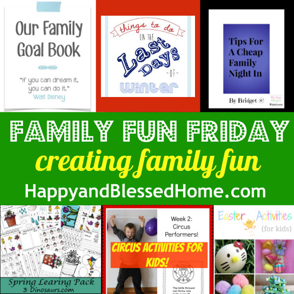 Family Fun Friday Creating Family Fun 2 HappyandBlessedHome.com