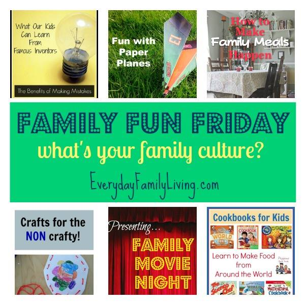 Family Fun Friday Family Culture