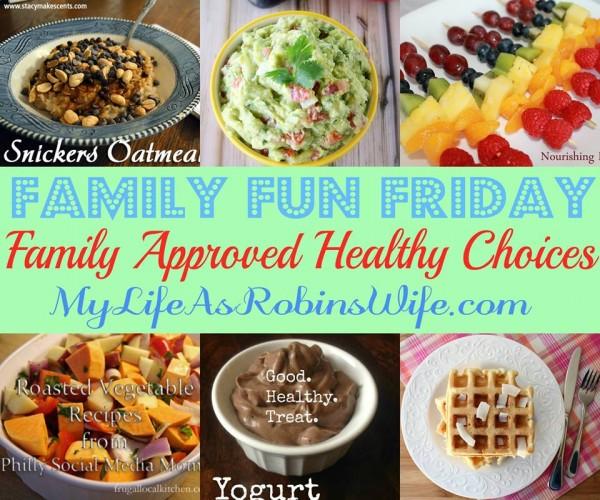 Family Fun Friday Family Healthy Recipes