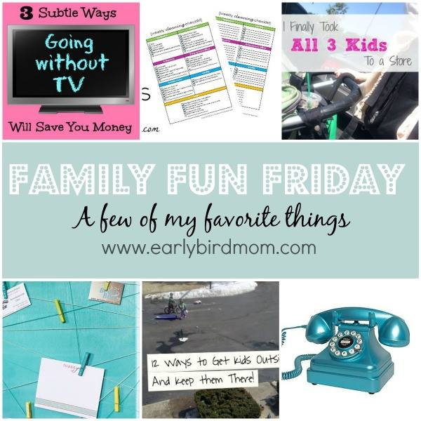 Family Fun Friday Favorite Things Early Bird Mom