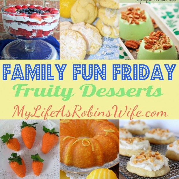 Family Fun Friday Fruity Desserts