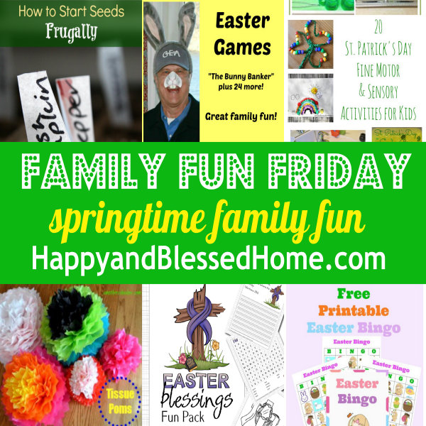 Family Fun Friday Springtime Family Fun HppyandBlessedHome.com