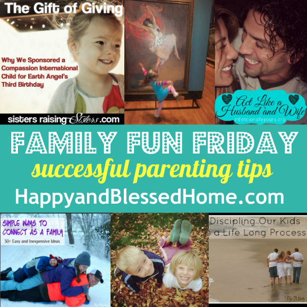 Family Fun Friday Successful Parenting Tips from HappyandBlessedHome.com