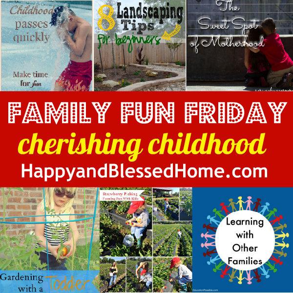 Family Fun Friday Cherishing Childhood HappyandBlessedHome.com