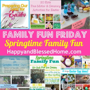 Family Fun Friday Springtime Family Fun HappyandBlessedHome.com