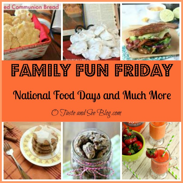 National Food Days and Much More Family fun Friday 417
