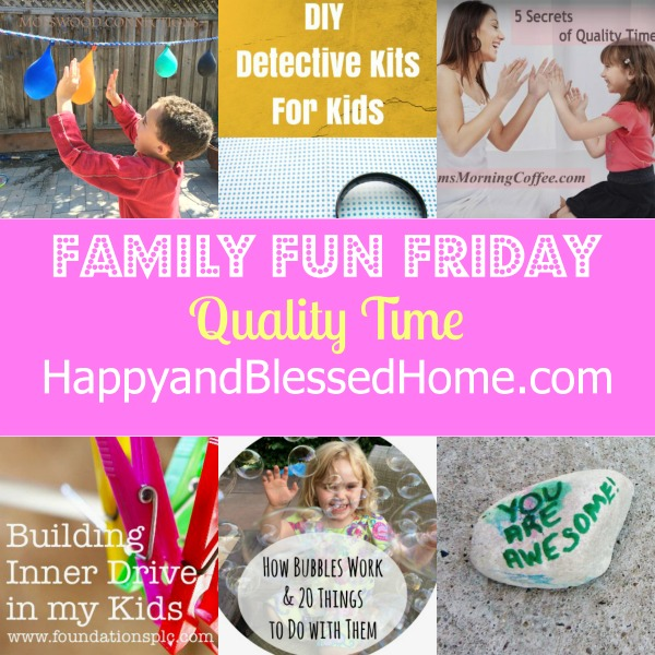 Family Fun Friday Quality Time HappyandBlessedHome.com