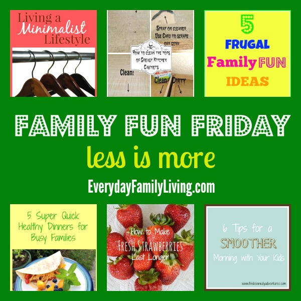 less is more on Family Fun Friday
