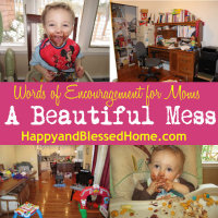 A beautiful Mess to Encourage Moms at HappyandBlessedHome.com