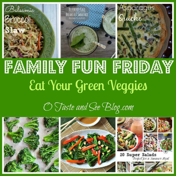 Family Fun Friday Eat Your Green Veggies
