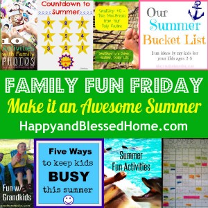 Family Fun Friday Make it an Awesome Summer HappyandBlessedHome.com