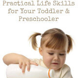 160-Practical-Life-Skills-for-Your-Toddler-Preschooler